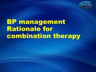 BP management Rationale for combination therapy