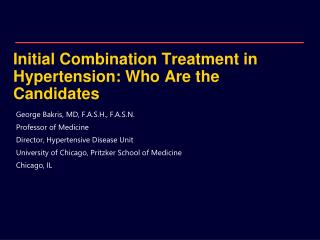 Initial Combination Treatment in Hypertension: Who Are the Candidates