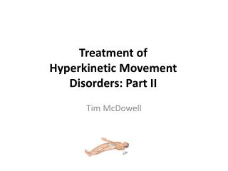 Treatment of  Hyperkinetic Movement Disorders: Part II