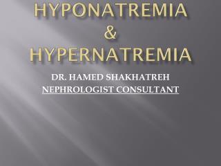 HYPONATREMIA & HYPERNATREMIA