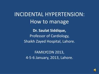 INCIDENTAL HYPERTENSION: How to manage