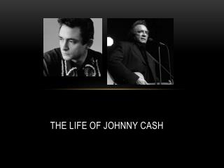 The Life of Johnny Cash