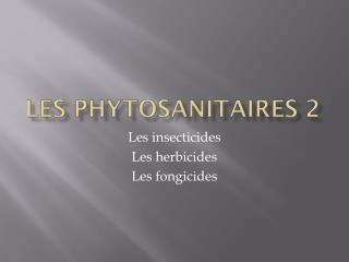Les phytosanitaires 2