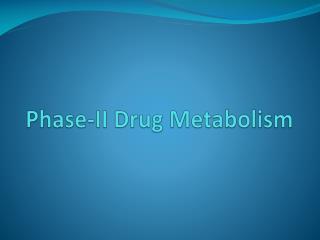 Phase-II Drug Metabolism