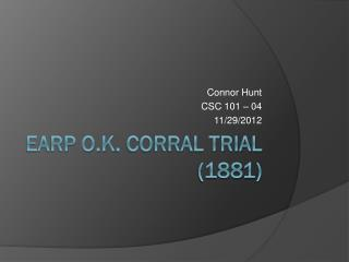 Earp O.K . Corral Trial  (1881 )