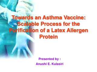 Towards an Asthma Vaccine: Scalable Process for the Purification ...