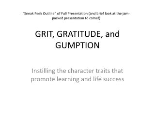 GRIT, GRATITUDE, and GUMPTION