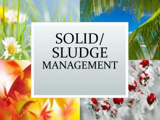 SOLID/ SLUDGE  MANAGEMENT