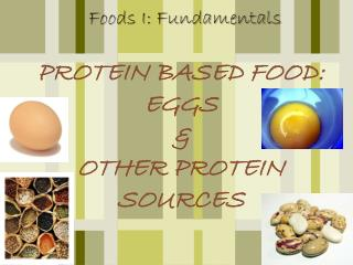 PROTEIN BASED FOOD: EGGS & OTHER PROTEIN SOURCES
