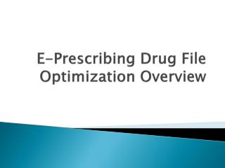 E-Prescribing Drug File Optimization Overview