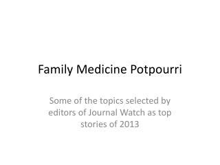Family Medicine Potpourri