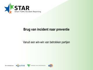 Brug van incident naar preventie