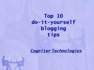 Top 10 Blogging Tips