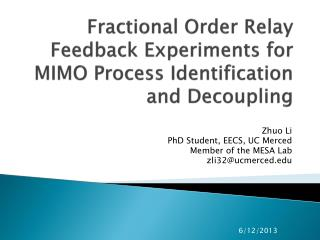 Fractional Order Relay Feedback Experiments for MIMO Process Identification and Decoupling