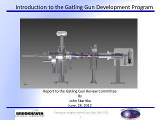 Introduction to the Gatling Gun  Development Program
