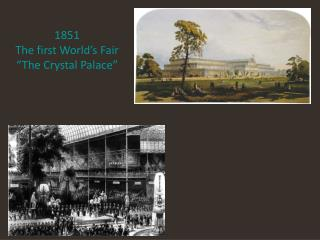 "1851   The first World's Fair  ""The Crystal Palace"""