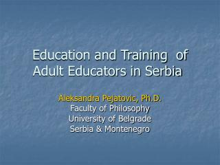 Education and Training  of Adult Educators in Serbia
