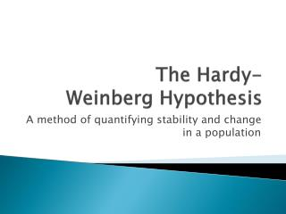 The Hardy- Weinberg Hypothesis