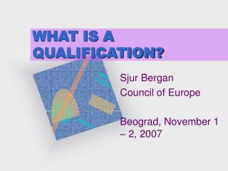 WHAT IS A QUALIFICATION