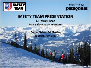SAFETY TEAM PRESENTATION by:   Mike Husar NSP Safety Team Member