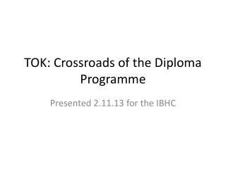 TOK: Crossroads of the Diploma Programme