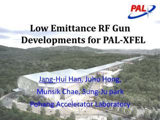Jang- Hui  Han ,  Juho  Hong,  Munsik Chae , Sung- Ju  park Pohang Accelerator Laboratory