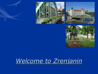 Welcome to Zrenjanin