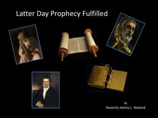 Latter Day Prophecy Fulfilled
