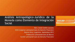 Análisis Antropológico-Jurídico de la Moneda como Elemento de Integración Social
