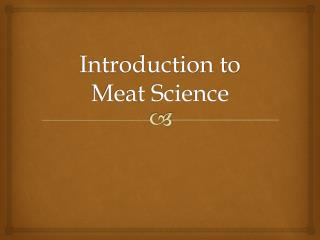 Introduction to  Meat Science