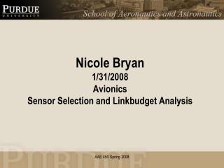Nicole Bryan 1/31/2008 Avionics Sensor Selection and  Linkbudget  Analysis