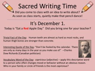"It's December 1.   Today is ""Eat a  Red  Apple Day.""  Did you bring one for your teacher?"