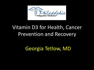 Vitamin D3 for Health, Cancer Prevention and Recovery