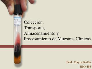 Colección,  Transporte ,  Almacenamiento  y  Procesamiento de  Muestras Clínicas