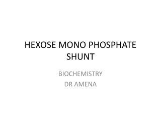 HEXOSE MONO PHOSPHATE SHUNT