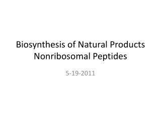 Biosynthesis of Natural Products Nonribosomal Peptides