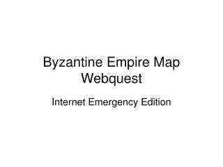 Byzantine Empire Map Webquest