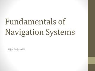 Fundamentals of Navigation Systems