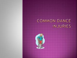COMMON DANCE INJURIES