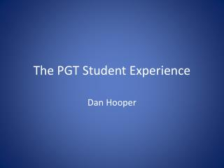 The PGT Student Experience