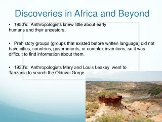 Discoveries in Africa and Beyond