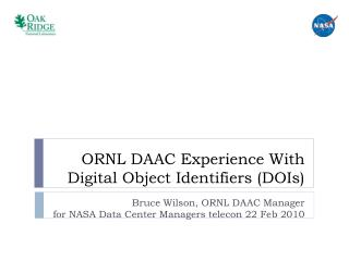 ORNL DAAC  Experience With  Digital Object Identifiers ( DOIs )