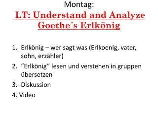 Montag :  LT: Understand and Analyze G oethe´s Erlkönig