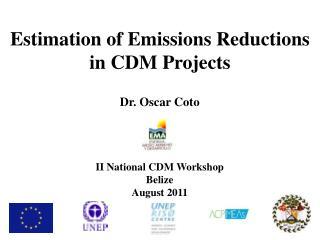 Dr. Oscar Coto II  National CDM  Workshop Belize August  2011