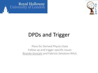 DPDs  and Trigger
