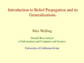 Introduction to Belief Propagation and its Generalizations.