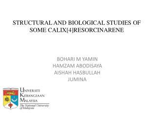 STRUCTURAL AND BIOLOGICAL STUDIES OF SOME CALIX[4]RESORCINARENE