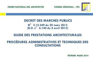 DECRET DES MARCHES PUBLICS  N° 2.12.349 du 20 mars 2013  (B.O. n°6.140 du 4 avril 2013)