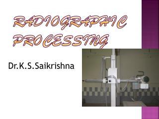 RADIOGRAPHIC PROCESSING