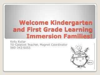 Welcome Kindergarten and First Grade Learning Immersion Families!